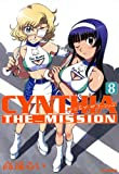 CYNTHIA_THE_MISSION: 8 (REXコミックス)