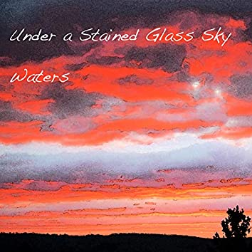 Under a Stained Glass Sky