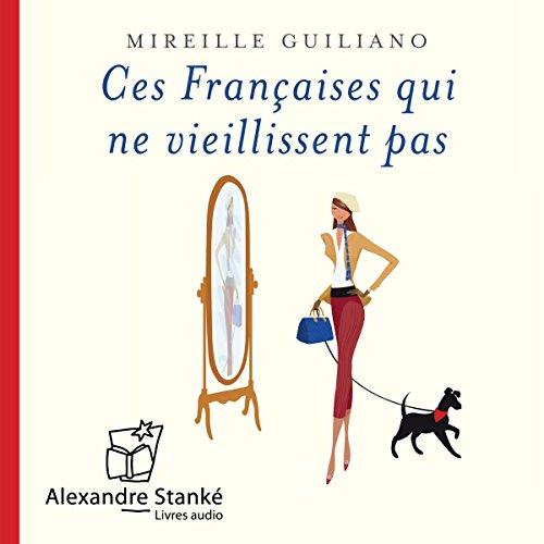 Couverture de Ces Françaises qui ne viellissent pas