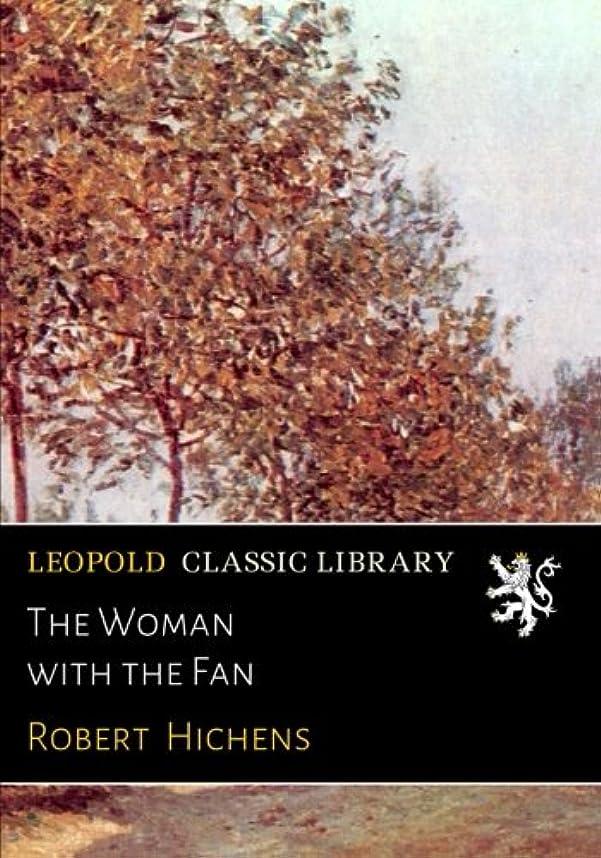 財団可愛い尊敬するThe Woman with the Fan