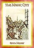 THE MAGIC CITY - A Children's Fantasy Adventure (English Edition)