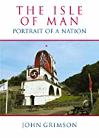 The Isle of Man: Portrait of a Nation
