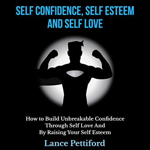 Self Confidence, Self Esteem, and Self Love cover art