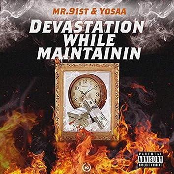 Devastation While Maintainin'