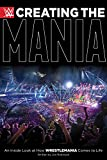 Creating The Mania: An Inside Look at How Wrestlemania Comes to Life - Jon Robinson
