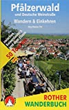 Pfälzerwald und Deutsche Weinstraße. Wandern & Einkehren: 50 Touren zwischen Kaiserslautern und...