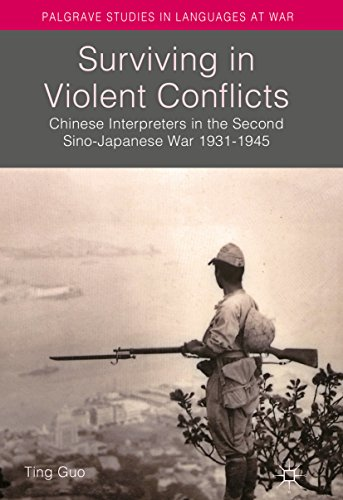 Surviving in Violent Conflicts: Chinese Interpreters in the Second Sino-Japanese War 1931–1945 (Palgrave Studies in Languages at War) (English Edition)