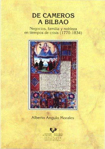 De Cameros a Bilbao. Negocios, familia y nobleza en tiempos de crisis (1770-1834) (Historia Medieval y Moderna)