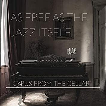 As Free as the Jazz Itself