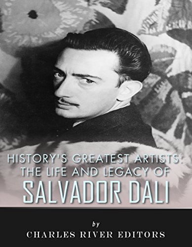 History's Greatest Artists: The Life and Legacy of Salvador Dali