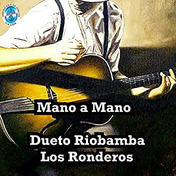 Mano a Mano Dueto Riobamba, Los Ronderos