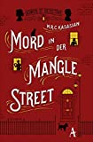 Mord in der Mangle Street (Gower Street Detective, Band 1) - M.R.C. Kasasian