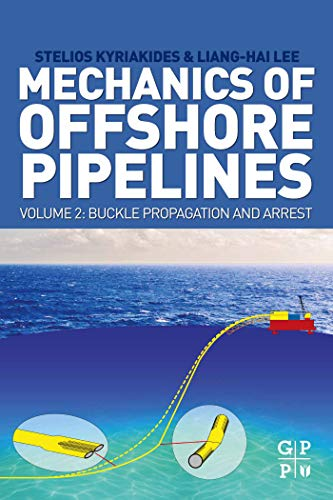 Mechanics of Offshore Pipelines, Volume 2: Buckle Propagation and Arrest (English Edition)