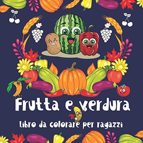 Frutta e verdura Libro da colorare per ragazzi.: Qualcosa di...