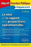 La note ou le rapport avec propositions. Catégories A et B - 2e édition