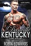 Danville, Kentucky: An MC Romance (Scars Book 2) (English Edition)