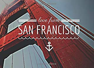 Love From SAN FRANCISCO: City Life Guest Book; prompts for 106 guests to share their experiences as well as empty pages fo...