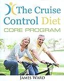 THE CRUISE CONTROL DIET CORE PROGRAM