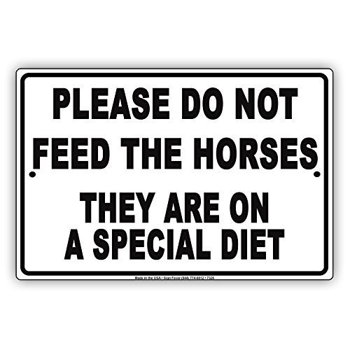 First Rober Please Do Not Feed The Horses They are On Special Diet Notice Aluminium Metal 8x12 inch Sign Plate