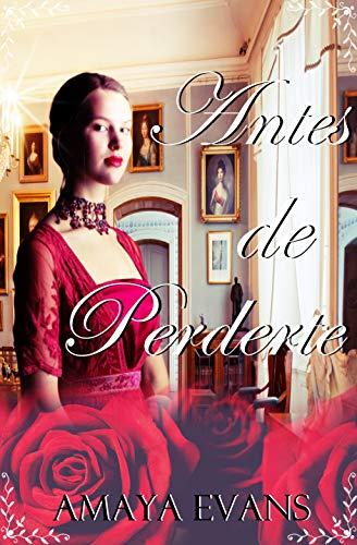 "Antes De Perderte (Serie ""Solteronas"" nº 3)"