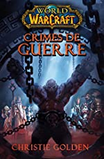 WORLD OF WARCRAFT - CRIME DE GUERRE de Christie Golden