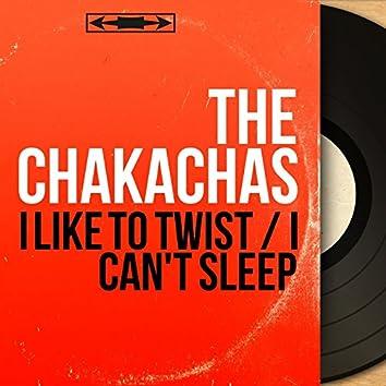 I Like to Twist / I Can't Sleep (Mono Version)