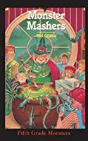 Monster Mashers: Save the Monsters! (Fifth Grade Monster)