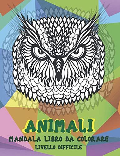 Mandala Libro da colorare - Livello difficile - Animali