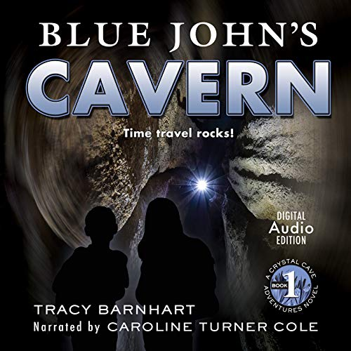 Blue John's Cavern     Time Travel Rocks!              By:                                                                                                                                 Tracy Barnhart                               Narrated by:                                                                                                                                 Caroline Turner Cole                      Length: 2 hrs and 59 mins     1 rating     Overall 5.0