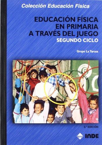 Educación Física en Primaria a través del juego. Segundo ciclo (Educación Física... Programación y diseño curricular en Primaria) - 9788497291996: 139