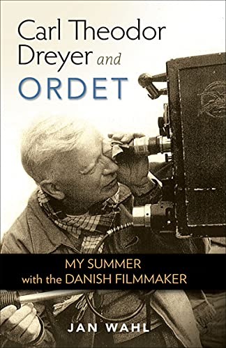 Carl Theodor Dreyer and Ordet: My Summer with the Danish Filmmaker (Screen Classics) (English Edition)