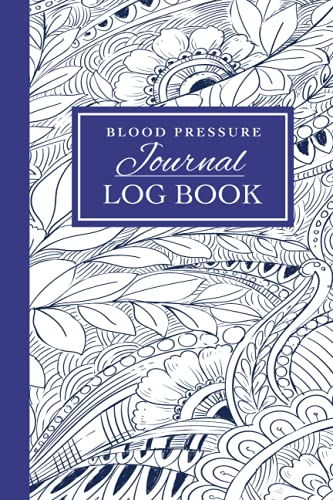 Blood Pressure Journal Log Book: Daily Tracker Blood Sugar Level Monitor Diary. Record Weight, Pulse, Dietary Habits. For Men & Women