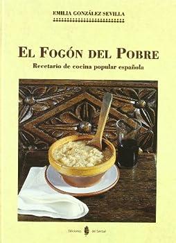 Hardcover El fogón del pobre: Recetario de cocina popular española (El arte de vivir) (Spanish Edition) [Spanish] Book