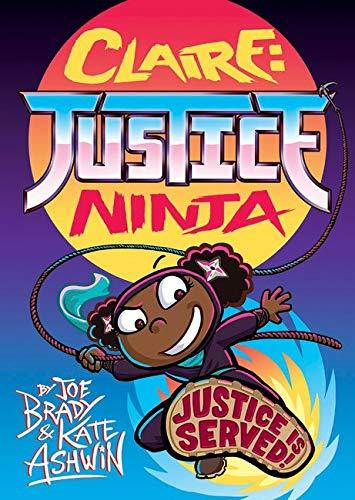 Claire Justice Ninja (Ninja of Justice): The Phoenix Presents