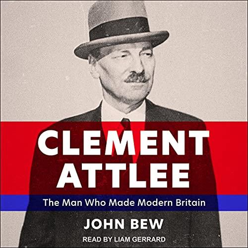 Clement Attlee Audiobook By John Bew cover art