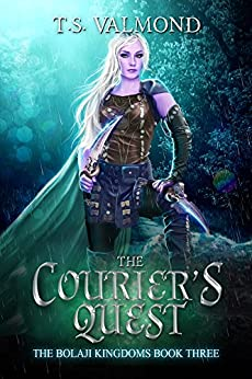 The Courier's Quest: A Young Adult Fantasy Book (The Bolaji Kingdoms Series 3) by [T.S. Valmond]