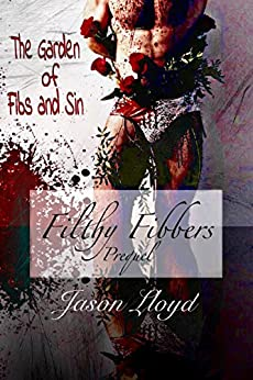 The Garden of Fibs and Sin: Filthy Fibbers, Prequel by [Jason Lloyd]