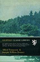 The Appleton English Classics. Tennyson's Idylls of the King: The Coming of Arthur; Gareth and Lynette; Lancelot and Elaine; The Holy Grail; The Passing of Arthur