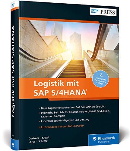 Logistik mit SAP S/4HANA: Die neuen Funktionen für Einkauf, Vertrieb, Retail, Lager und Transport (Ausgabe 2019) (SAP PRESS)