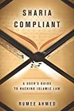 Image of Sharia Compliant: A User's Guide to Hacking Islamic Law (Encountering Traditions)