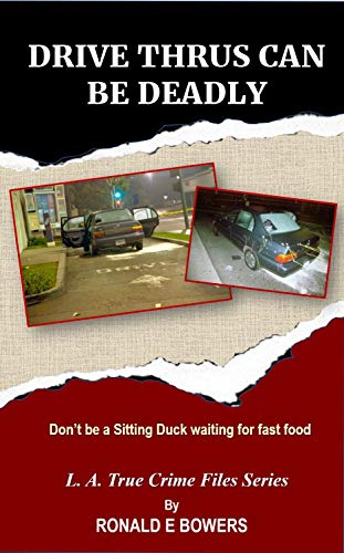 DRIVE THRUS CAN BE DEADLY: Don't be a Sitting Duck waiting for fast food (English Edition)