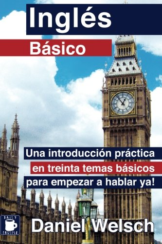 Inglés Básico: Una introducción práctica en treinta...