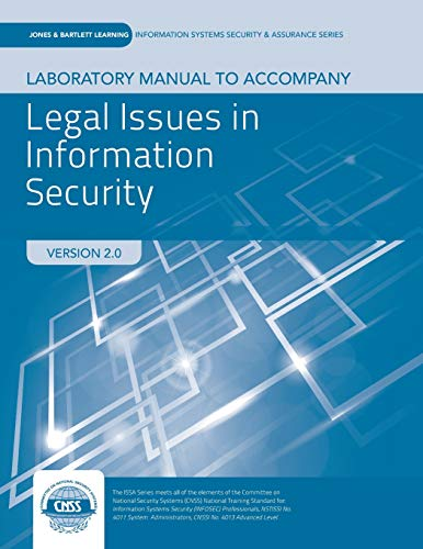 Lab Manual to accompany Legal Issues in Information Security (Jones & Bartlett Information Systems Security & Assurance)