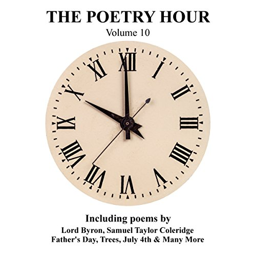 The Poetry Hour, Volume 10     Time for the Soul              By:                                                                                                                                 Lord Byron,                                                                                        Samuel Taylor Coleridge,                                                                                        Lewis Carroll                               Narrated by:                                                                                                                                 Ghizela Rowe,                                                                                        Richard Mitchley                      Length: 1 hr and 2 mins     Not rated yet     Overall 0.0