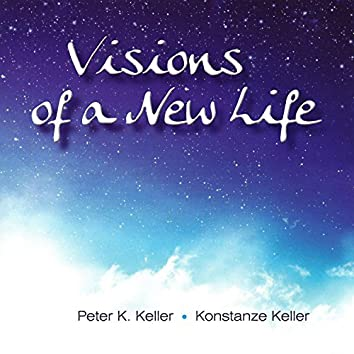 Visions of a New Life