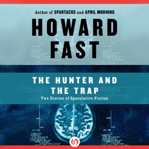 The Hunter and the Trap                   Autor:                                                                                                                                 Howard Fast                               Sprecher:                                                                                                                                 Christopher Kipiniak                      Spieldauer: 6 Std.     Noch nicht bewertet     Gesamt 0,0