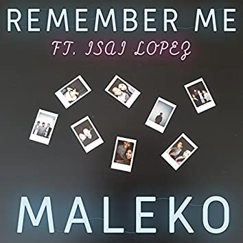 Remember Me (feat. Isai Lopez)