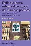 Dalla sicurezza urbana al controllo del dissenso politico. Una storia del diritto amministrativo punitivo