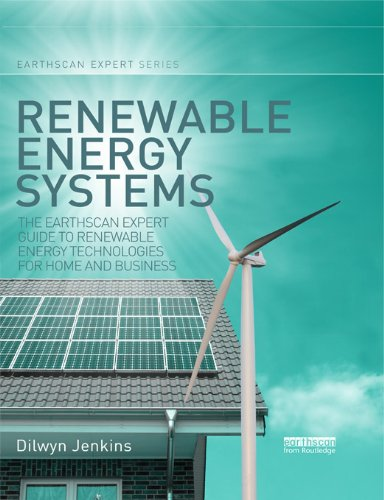 Renewable Energy Systems: The Earthscan Expert Guide to Renewable Energy Technologies for Home and Business (English Edition)