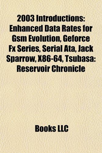 2003 introductions: Enhanced Data Rates for GSM Evolution, GeForce FX Series, Serial ATA, London congestion charge: Enhanced Data Rates for GSM ... Magister Negi Magi, Athlon 64, Charlie Harper